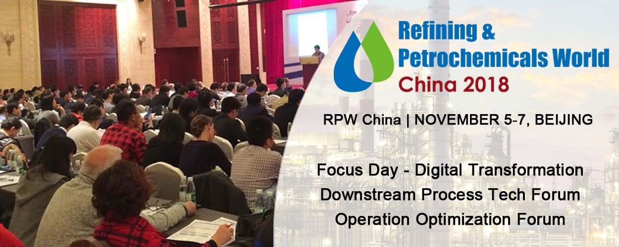 Refining & Petrochemicals World (RPW), China 2018